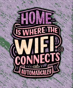 home is where wifi